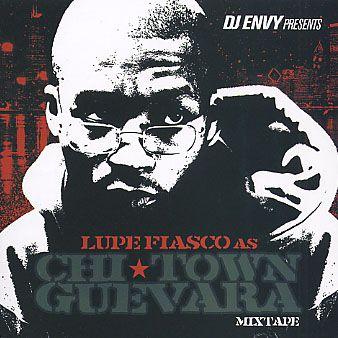 Chi-Town Guevara Mixtape - Lupe Fiasco (DJ Envy)