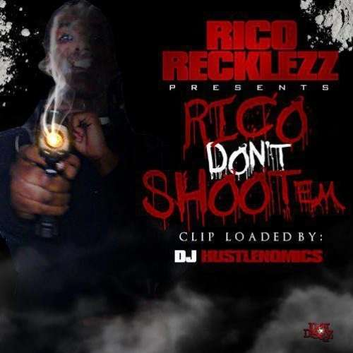 Rico Recklezz - Rico Don't Shoot Em