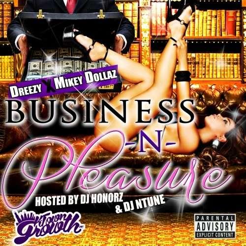 Dreezy & Mikey Dollaz - Business N Pleasure
