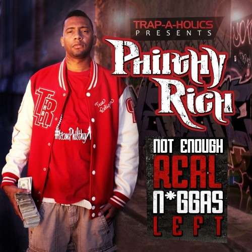 Philthy Rich - Not Enough Real Niggas Left
