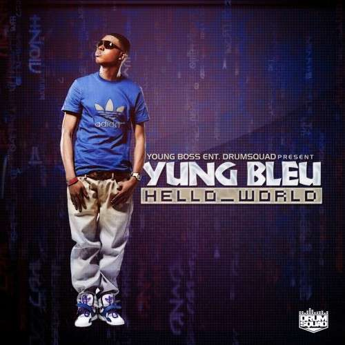 Yung Bleu - Hello World
