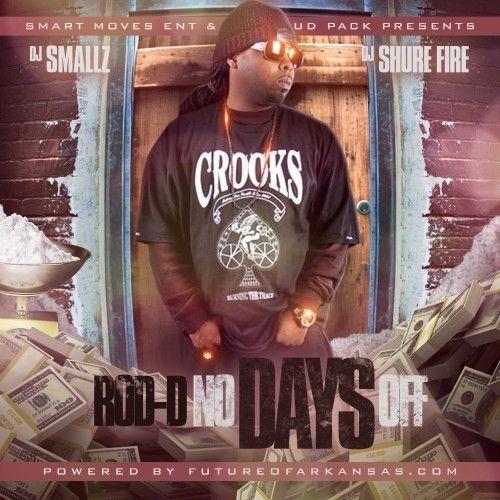 No Days Off - Rod-D (DJ Smallz, DJ Shure Fire)