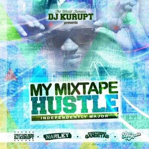 My Mixtape Hustle - DJ Kurupt