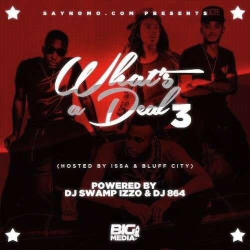Various Artists - What's A Deal 3 (Hosted By Issa & Bluff City)