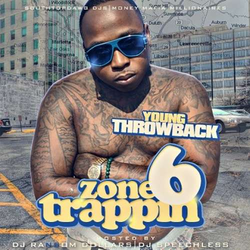 Young Throwback - Zone 6 Trappin