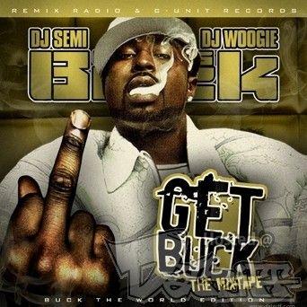 Get Buck (The Mixtape) - Young Buck (DJ Semi, DJ Woogie)
