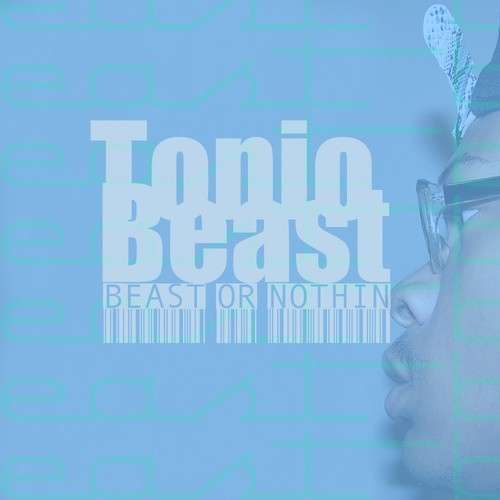 Tonio Beast - Beast Or Nothin'