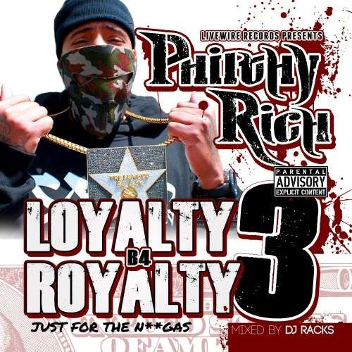 Philthy Rich - Loyalty B4 Royalty 3 (Just For The Niggas)