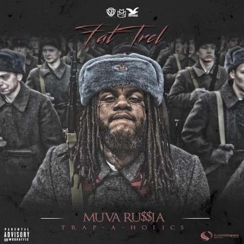 Fat Trel - Muva Russia