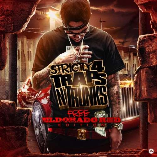 Various Artists - Strictly 4 The Traps N Trunks (Free Eldorado Red Edition)