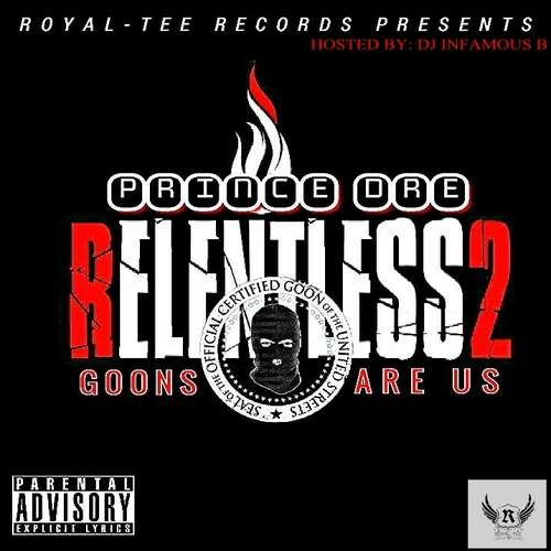 Prince Dre - Relentless 2: Goons Are Us