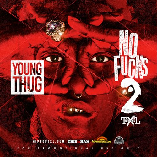 No Fucks 2 - Young Thug (TXL HipHop)