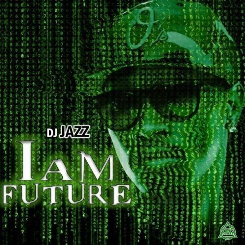 I Am Future Vol.1 - Future (DJ Jazz)