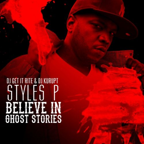 Do You Believe In Ghost Stories - Styles P (DJ Kurupt )