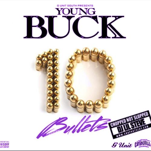 10 Bullets (Chopped Not Slopped  - Young Buck (DJ Lil Steve)