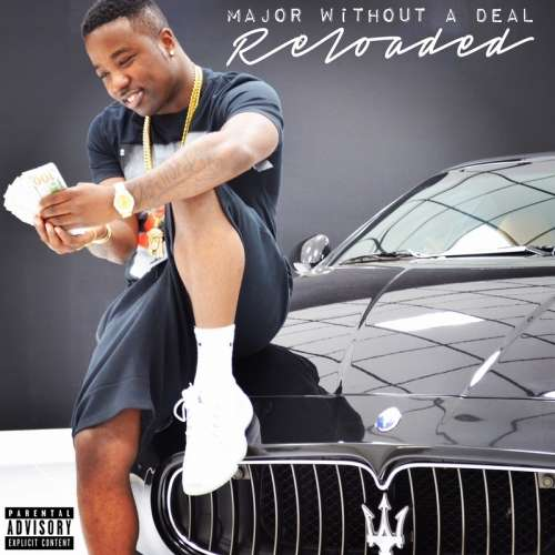 Troy Ave - Major Without A Deal (Reloaded)
