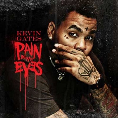 Pain In My Eyes - Kevin Gates
