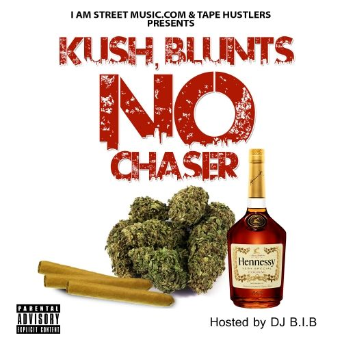 Kush, Blunts, No Chaser - Various Artist (DJ B.I.B)