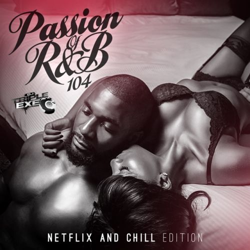 The Passion Of R&B 104 - DJ Triple Exe