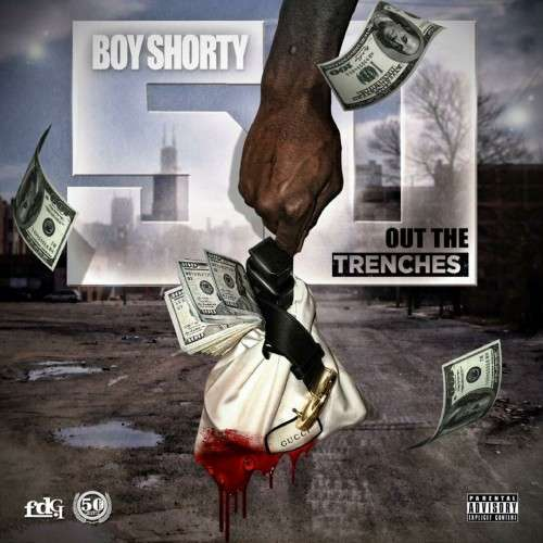 50 Boy Shorty - Out The Trenches