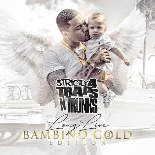 Various Artists - Strictly 4 The Traps N Trunks (Long Live Bambino Gold Edition Pt. 3)