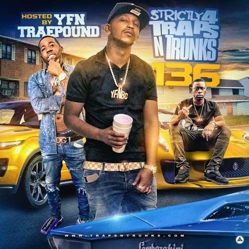 Various Artists - Strictly 4 The Traps N Trunks 136 (Hosted By YFN Trae Pound)