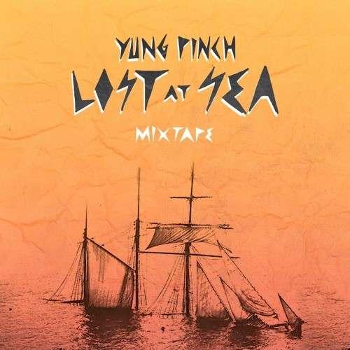 Yung Pinch - Lost At Sea