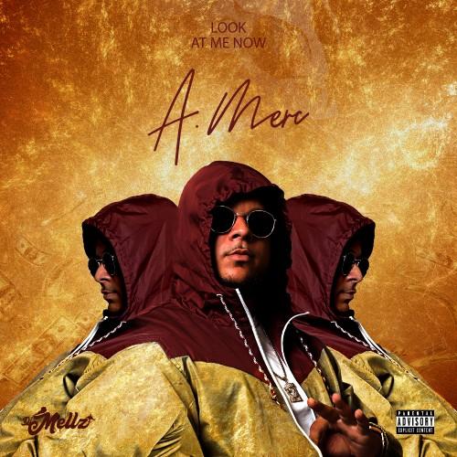 Look At Me Now - A.Merc (DJ Mellz)