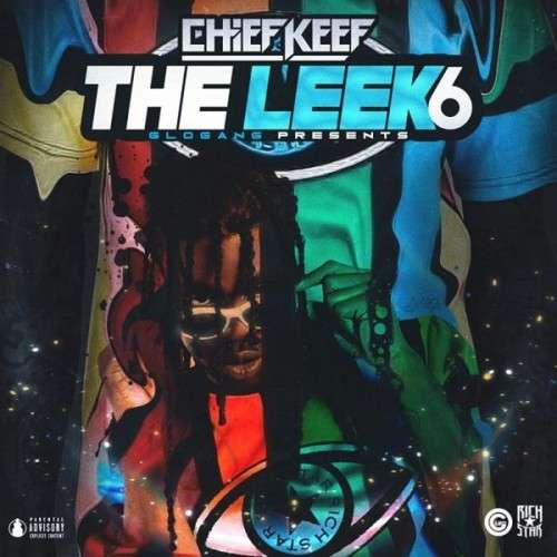Chief Keef - The Leek 6