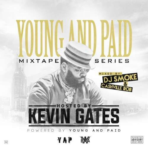 Various Artists - Young And Paid (Hosted By Kevin Gates)