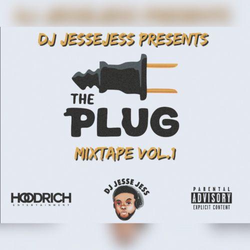 The Plug Mixtape Vol.1 - DJ JesseJess