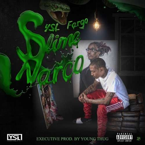 YSL Fargo - Slime Narco