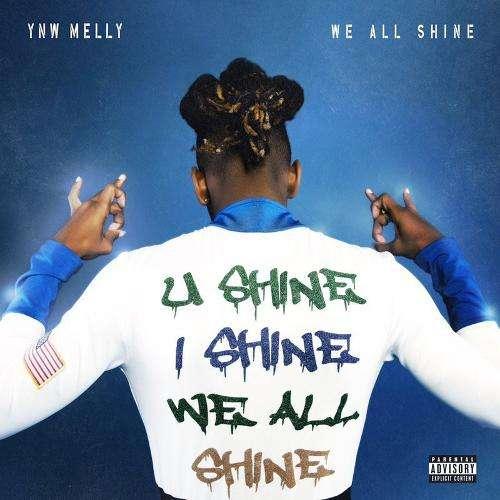 YNW Melly - We All Shine
