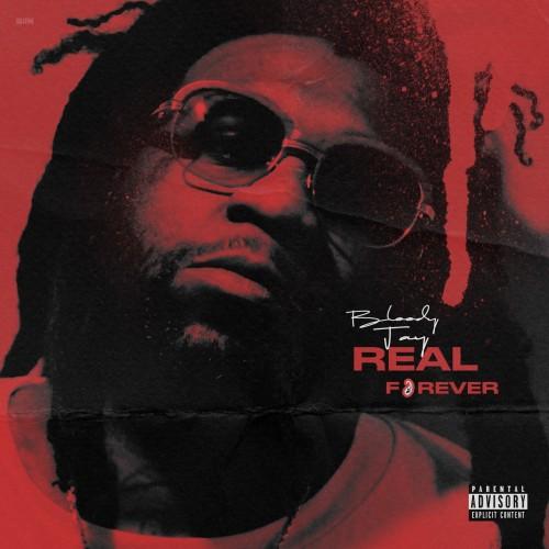Real Forever - Bloody Jay (Bigga Rankin)