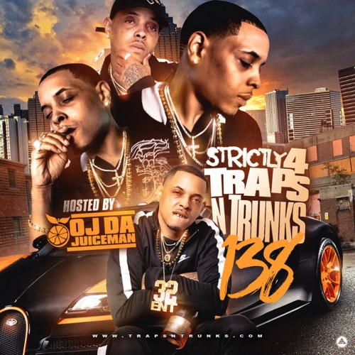 Strictly 4 The Traps N Trunks 138 (Hosted By OJ Da Juiceman) - Traps-N-Trunks