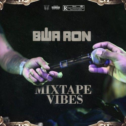 Mixtape Vibes - BWA Ron