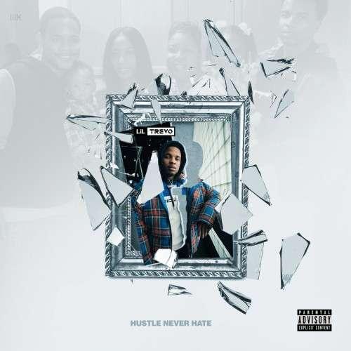 Lil Trevo - Hustle Never Hate