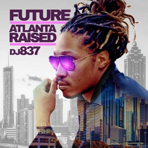 Future - Atlanta Raised (Future Hndrxx)