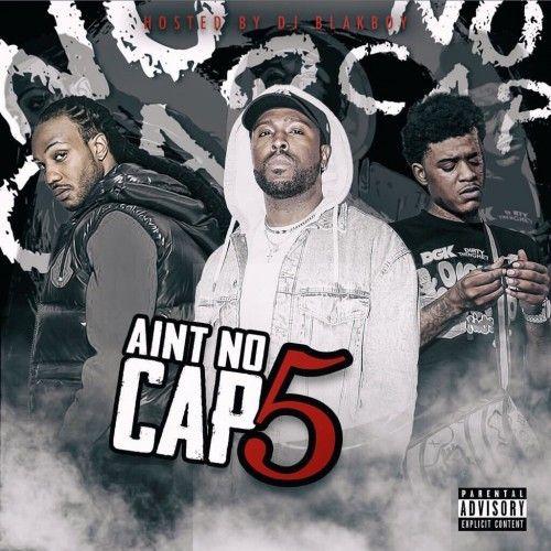 Ain't No Cap 5 - DJ Blakboy