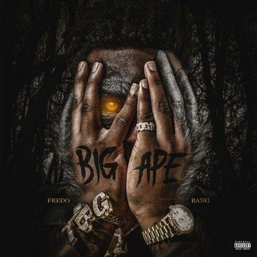 Big Ape - Fredo Bang