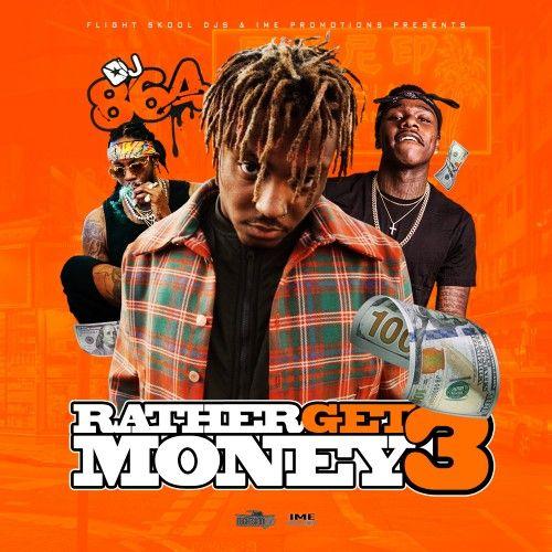 Rather Get Money 3 - DJ 864