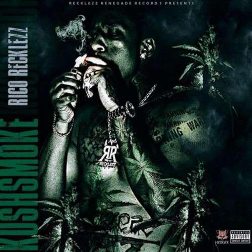 Rico Recklezz - Kush Smoke