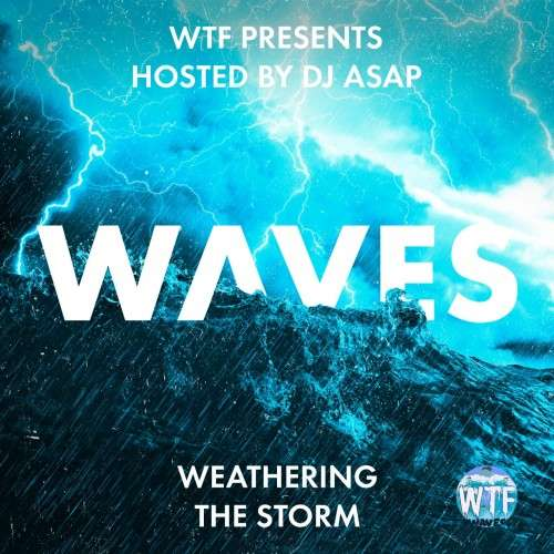 Waves - Weathering The Storm