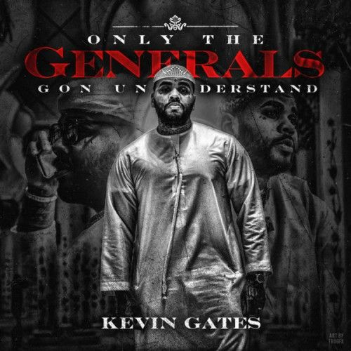 Only The Generals Gon Understand - Kevin Gates (Bread Winners Association)