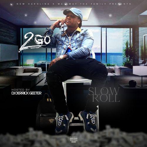 Slow Roll - 2go (DJ Derrick Geeter)