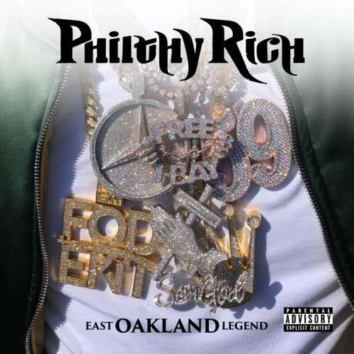 Philthy Rich - East Oakland Legend