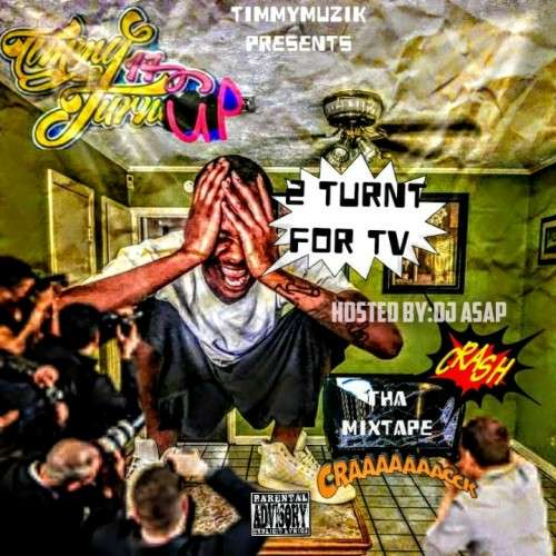 Timmy TurnUp - 2 Turnt For TV