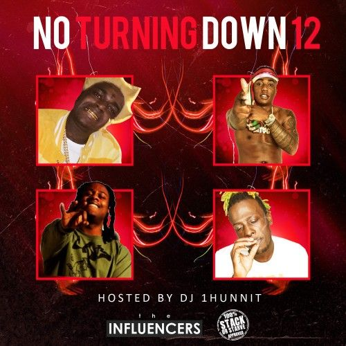 No Turning Down 12 - DJ 1Hunnit, Stack Or Starve