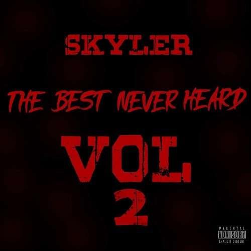 Skyler Jaja - The Best Never Heard 2