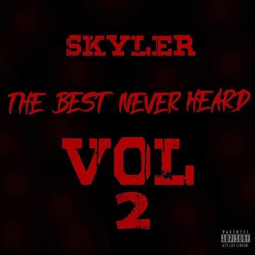 The Best Never Heard 2 - Skyler Jaja (DJ Eazzy Bankz)